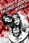 The Land of Orange Groves & Jails