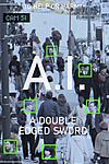 A.I. - A Double Edged Sword
