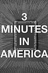 3 Minutes in America