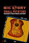 The Big Story of Small Potatoes Niagara's Rock Music History